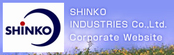 SHINKO INDUSTRIES Co.,Ltd. Corporate Website